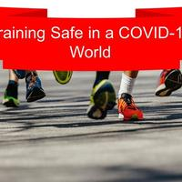 Training Safe in a COVID World